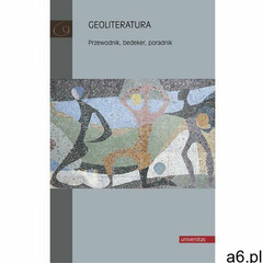 Geoliteratura. Przewodnik, bedeker, poradnik (275 str.) - ogłoszenia A6.pl