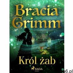 Król żab - Wilhelm Grimm, Jakub Grimm (EPUB) (9788726464382) - ogłoszenia A6.pl
