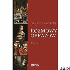 Rozmowy obrazów, t. 2 - grażyna bastek (mp3) (9788301216641) - ogłoszenia A6.pl