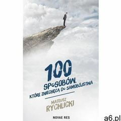 100 sposobów, które zniechęcą do samobójstwa (2019) - ogłoszenia A6.pl