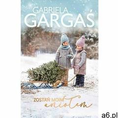 Zostań moim aniołem - gabriela gargaś (mobi) - ogłoszenia A6.pl
