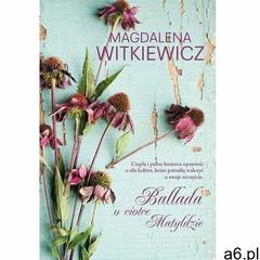 Ballada o ciotce Matyldzie - Magdalena Witkiewicz - ogłoszenia A6.pl