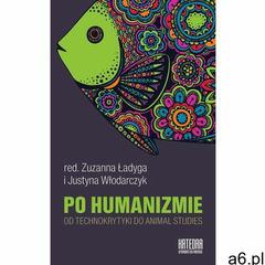 Po humanizmie. Od technokrytyki do animal studies - ogłoszenia A6.pl