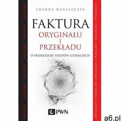 Faktura oryginału i przekładu - Joanna Kubaszczyk (201 str.) - ogłoszenia A6.pl