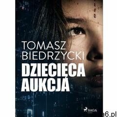 Dziecięca aukcja - Tomasz Biedrzycki (MOBI) (9788726195644) - ogłoszenia A6.pl
