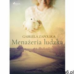 Menażeria ludzka - Gabriela Zapolska (MOBI) (89 str.) - ogłoszenia A6.pl