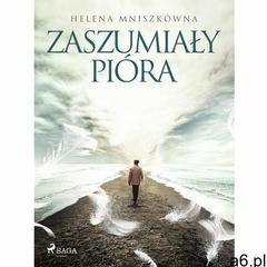 Zaszumiały pióra - Helena Mniszkówna (MOBI), Helena Mniszkówna - ogłoszenia A6.pl
