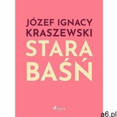 Stara baśń - Józef Ignacy Kraszewski (MOBI), Józef Ignacy Kraszewski - ogłoszenia A6.pl