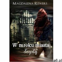 W mroku miasta. Szepty - Magdalena Rewers (MOBI) (614 str.) - ogłoszenia A6.pl