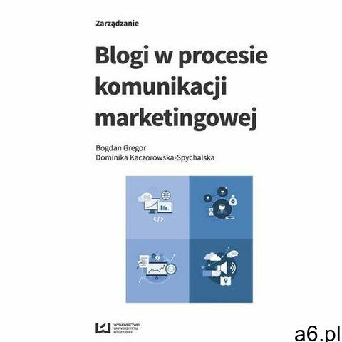 Blogi w procesie komunikacji marketingowej (193 str.) - 1