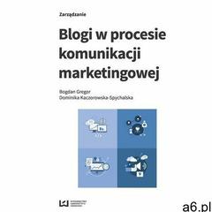 Blogi w procesie komunikacji marketingowej (193 str.) - ogłoszenia A6.pl