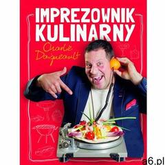 Imprezownik kulinarny - Charlie Daigneault - ogłoszenia A6.pl