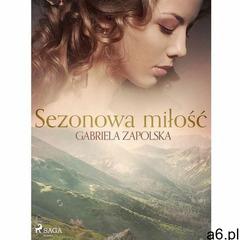 Sezonowa miłość - Gabriela Zapolska (EPUB) (2020) - ogłoszenia A6.pl