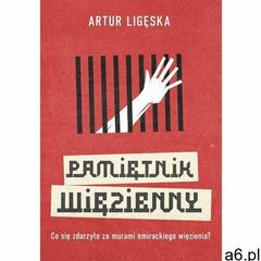 Pamiętnik więzienny - Artur Ligęska (EPUB) - ogłoszenia A6.pl