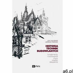 Historia technik budowlanych. fundamenty, rusztowania, mury, więźby, sklepienia - jan tajchman, andr - ogłoszenia A6.pl