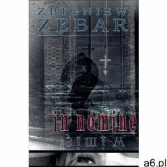 In nomine - w imię - Zbigniew Zebar (MOBI), Liberum Verbum - ogłoszenia A6.pl