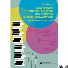 Podręczniki do muzyki i plastyki dla uczniów szkół podstawowych. analiza lingwistyczno-statystyczna  - ogłoszenia A6.pl
