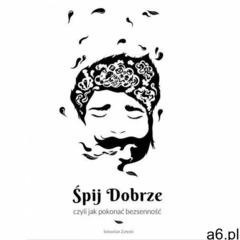 EBOOK Śpij dobrze, czyli jak pokonać bezsenność (2015) - ogłoszenia A6.pl