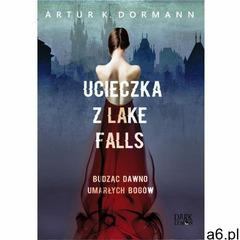Ucieczka z Lake Falls - Artur K. Dormann (EPUB) - ogłoszenia A6.pl