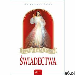 Jezu, ufam Tobie! Świadectwa - Małgorzata Pabis (9788375695489) - ogłoszenia A6.pl
