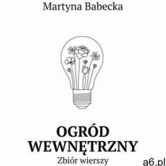 Ogród wewnętrzny - martyna babecka (epub) - ogłoszenia A6.pl