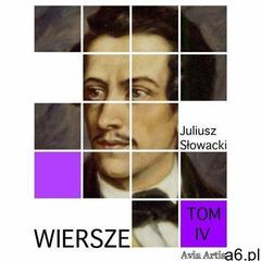 Wiersze. tom iv - juliusz słowacki (mobi) - ogłoszenia A6.pl