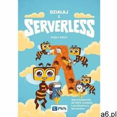 Działaj z serverless - gojko adžić (mobi) - ogłoszenia A6.pl
