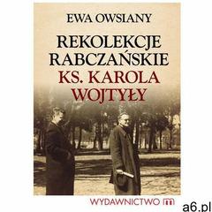Rekolekcje rabczańskie ks. Karola Wojtyły (196 str.) - ogłoszenia A6.pl