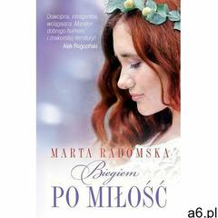 Biegiem po miłość - Marta Radomska (MOBI) (9788379760473) - ogłoszenia A6.pl