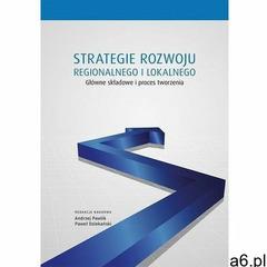 Strategie rozwoju regionalnego i lokalnego. główne składowe i proces tworzenia - andrzej pawlik, paw - ogłoszenia A6.pl