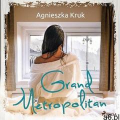 Grand metropolitan - agnieszka kruk (mp3) (9788726737448) - ogłoszenia A6.pl