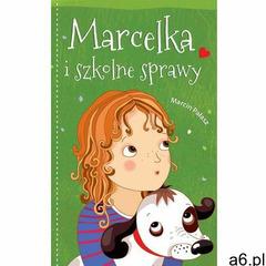 Marcelka i szkolne sprawy - Marcin Pałasz (9788375514629) - ogłoszenia A6.pl