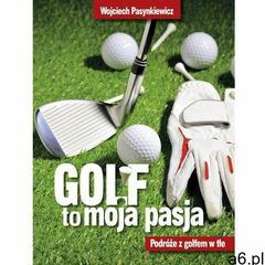 Golf moja pasja - Wojciech Pasynkiewicz (MOBI) - ogłoszenia A6.pl