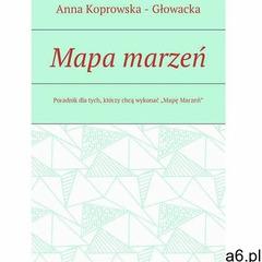 Mapa marzeń - Anna Koprowska - Głowacka (EPUB) - ogłoszenia A6.pl