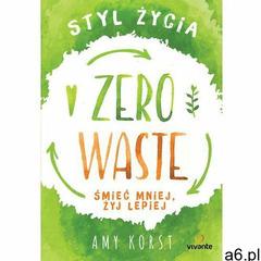 Styl życia Zero Waste. Śmieć mniej, żyj lepiej (9788365601803) - ogłoszenia A6.pl