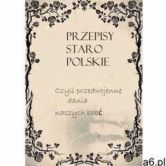 Przepisy staropolskie - Danuta Pisarska (MOBI) (9788381263764) - ogłoszenia A6.pl