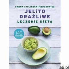 Jelito drażliwe. Leczenie dietą. 140 przepisów (9788381320566) - ogłoszenia A6.pl