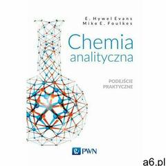 Chemia analityczna. Podejście praktyczne, Wydawnictwo Naukowe PWN - ogłoszenia A6.pl