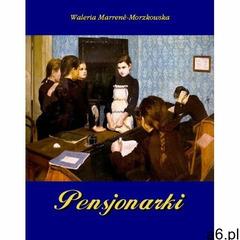 Pensjonarki - Waleria Marrené-Morzkowska, Armoryka - ogłoszenia A6.pl
