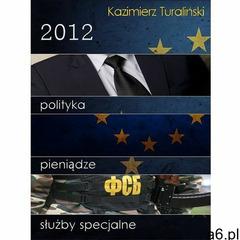 2012 Polityka Pieniądze Służby specjalne (9788363574000) - ogłoszenia A6.pl