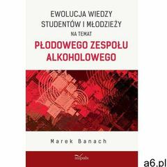 Ewolucja wiedzy studentów i młodzieży na temat płodowego zespołu alkoholowego. Darmowy odbiór w niem - ogłoszenia A6.pl