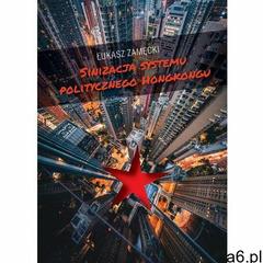 Sinizacja systemu politycznego Hongkongu (274 str.) - ogłoszenia A6.pl