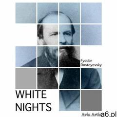 White nights - fyodor dostoyevsky (epub) (9788382262186) - ogłoszenia A6.pl