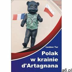 Polak w krainie d'Artagnana - Lesław Tur (140 str.) - ogłoszenia A6.pl