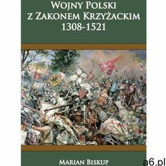 Wojny Polski z zakonem krzyżackim (1308-1521) - ogłoszenia A6.pl