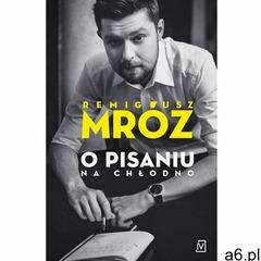 O pisaniu. Na chłodno - Remigiusz Mróz (EPUB), Remigiusz Mróz - ogłoszenia A6.pl