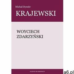 Woyciech Zdarzyński - Michał Dymitr Krajewski (9788379913466) - ogłoszenia A6.pl