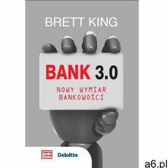 Bank 3.0. Nowy wymiar bankowości - Brett King, Studio Emka - ogłoszenia A6.pl