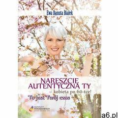 Nareszcie autentyczna Ty - kobieta po 60-tce!, Instytut Psychosyntezy - ogłoszenia A6.pl