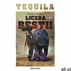 Tequila Liczba Bestii - Łukasz Śmigiel (MOBI) (352 str.) - ogłoszenia A6.pl
